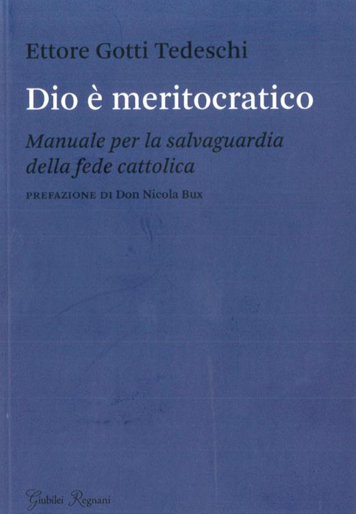 Recens.E.Gotti Tedeschi-Dio  meritocratico