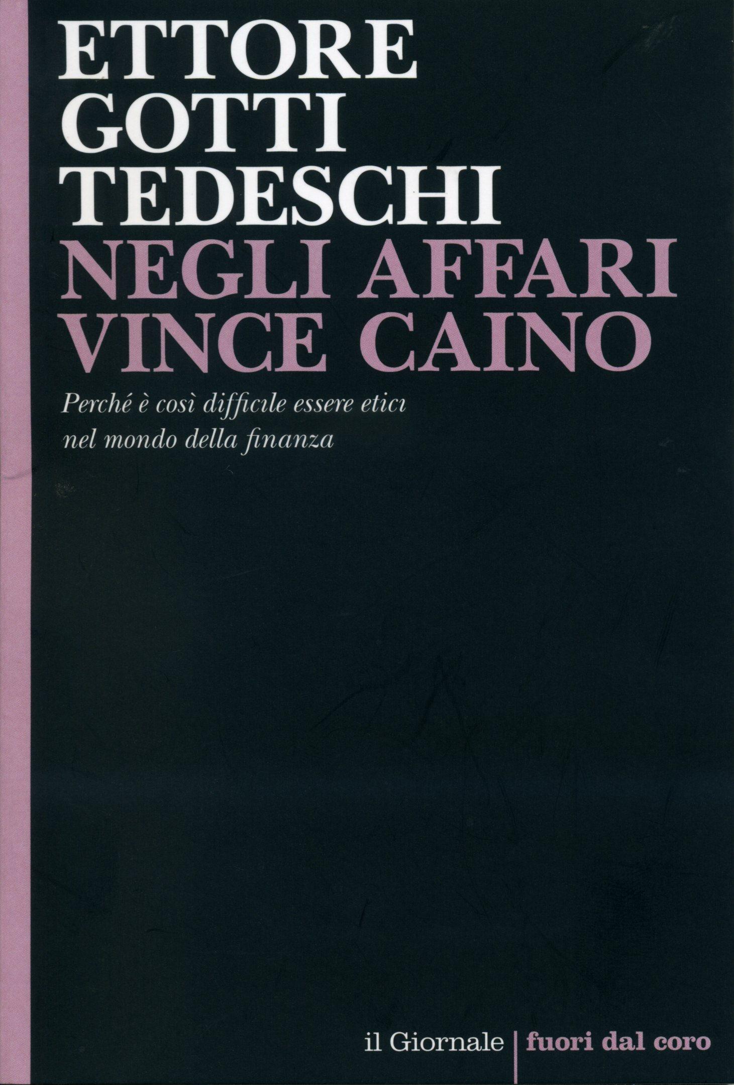 Recens.Ettore Gotti Tedeschi-Negli affari vince Caino
